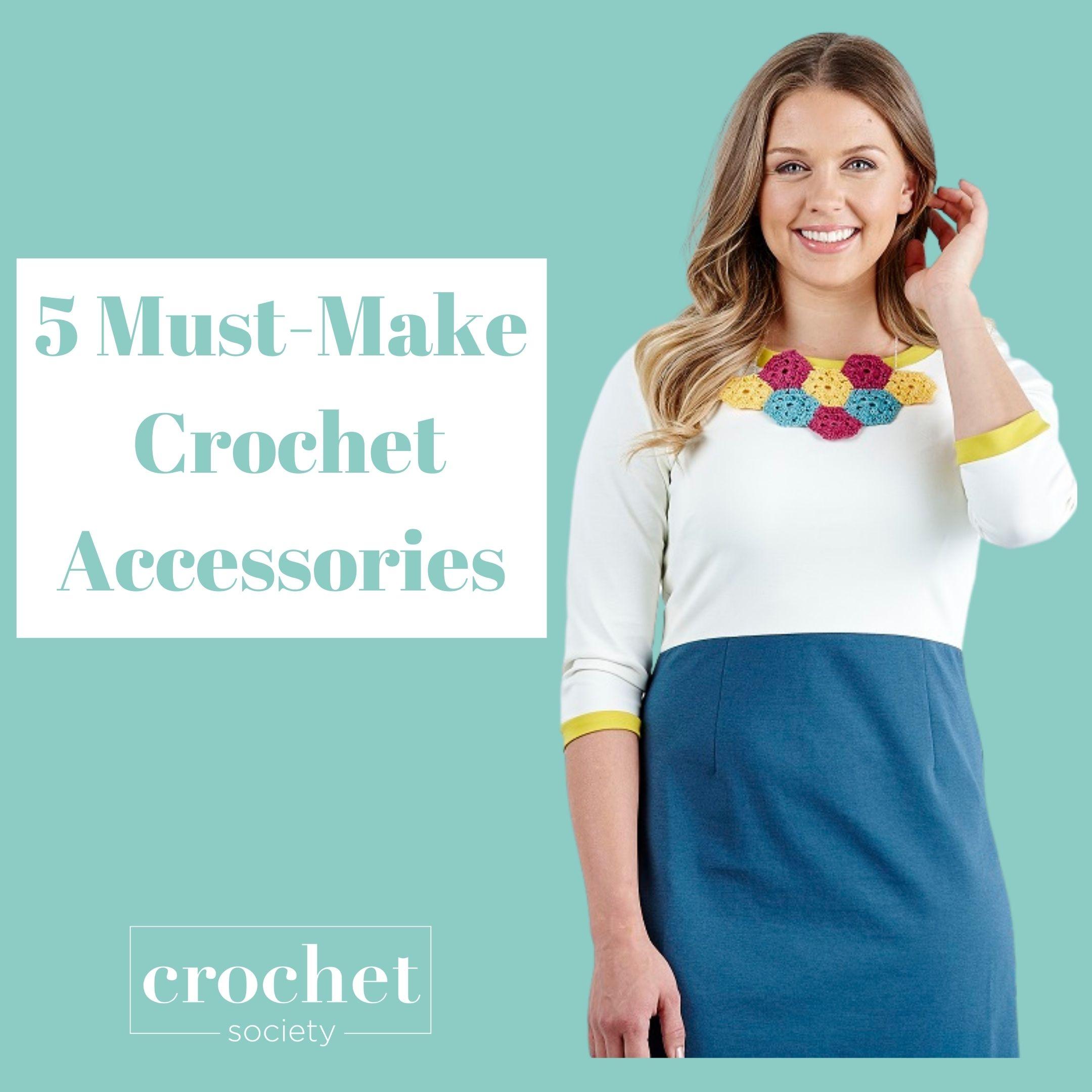 5 must make crochet accessories